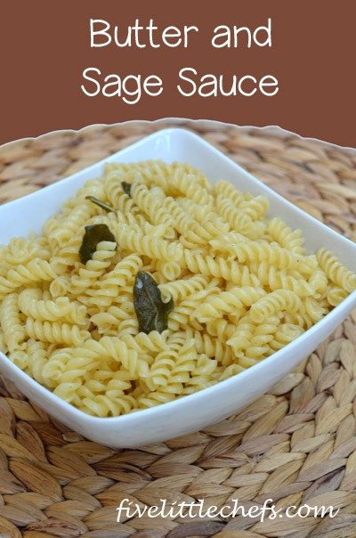 Butter and Sage Sauce from fivelittlechefs.com #sage #pasta