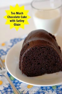 Too Much Chocolate Cake and Satiny Chocolate Glaze | Five Little Chefs