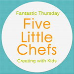 Five Little Chefs Fantastic Thursday