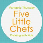 Fantastic Thursday at fivelittlechefs.com #fantasticthursday