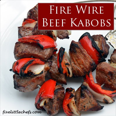 Fire Wire #Beef #Kabobs from fivelittlechefs.com #kidscooking